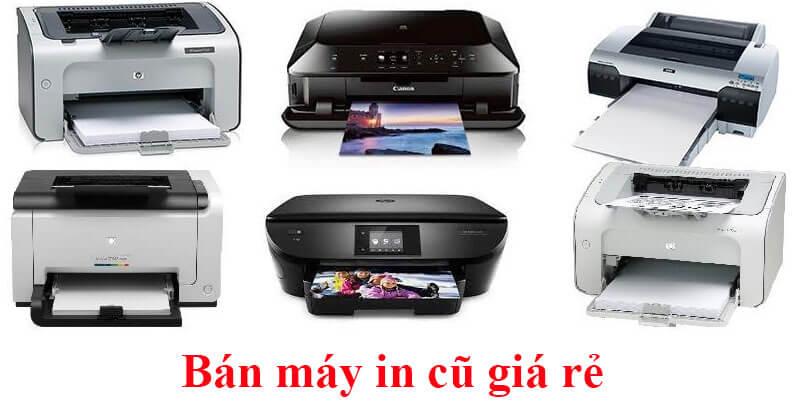Bán máy in cũ giá rẻ có bảo hành